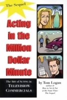 Acting in the Million Dollar Minute : The Art and Business of Performing in TV Commercials - Expanded Edition артикул 1204a.
