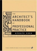 The Architect's Handbook of Professional Practice Update 2006 (Architect's Handbook of Professional Practice Update (W/CD)) артикул 1206a.